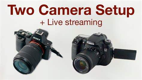 Two Camera Setup + Live Streaming - YouTube
