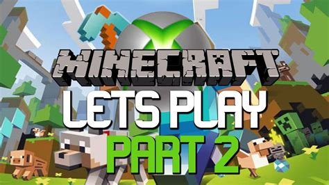 Lets Play Minecraft : Xbox 360 Edition   Part 2 Building a